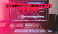 عمل مونتاج احترافي لفيديوهاتك مقابل 5 دولار فقط